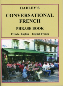 Hadley's Conversational French Phrase Book : French - English, English - French, Paperback Book
