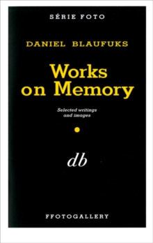 Works on Memory : Daniel Blaufuks, Paperback Book