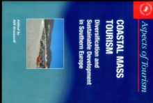 Coastal Mass Tourism : Diversification and Sustainable Development in Southern Europe, Paperback / softback Book