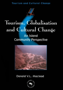 Tourism, Globalisation and Cultural Change : An Island Community Perspective, Paperback / softback Book