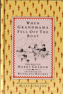 When Grandmama Fell Off the Boat : The Best of Harry Graham, Hardback Book