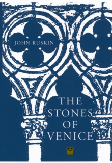 The Stones of Venice, Paperback Book