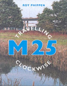 M25 Travelling Clockwise, Paperback Book