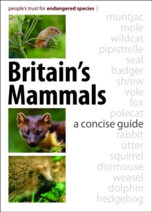 Britain's Mammals : A Concise Guide, Paperback Book