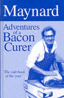 Maynard - Adventures of a Bacon Curer, Hardback Book