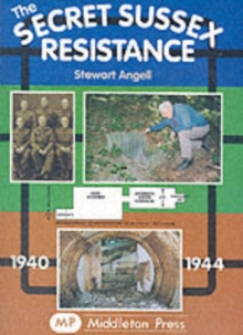 Secret Sussex Resistance, 1940-44, Paperback Book