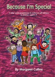 Because I'm Special : A Take-Home Programme to Enhance Self-Esteem in Children Aged 6-9, Paperback / softback Book