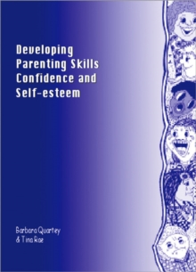 Developing Parenting Skills, Confidence and Self-Esteem : A Training Programme, Paperback / softback Book