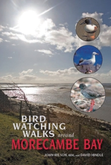 Birdwatching Walks Around Morecambe Bay, Paperback Book