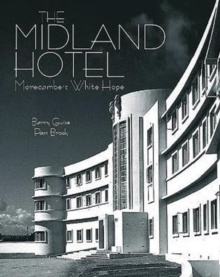 The Midland Hotel : Morecambe's White Hope, Paperback Book