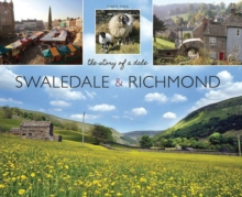 Swaledale and Richmond : the story of a Dale, Paperback Book