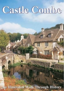 Castle Combe : An Illustrated Walk Through History, Paperback Book
