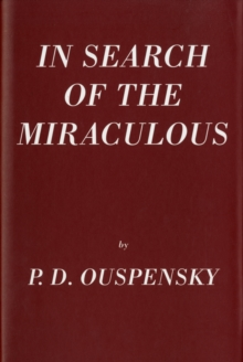 In Search Of The Miraculous, Hardback Book