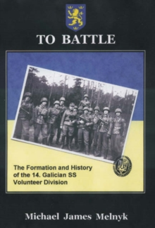To Battle: the Formation and History of the 14th Waffen-Ss Grenadier Division, Paperback / softback Book