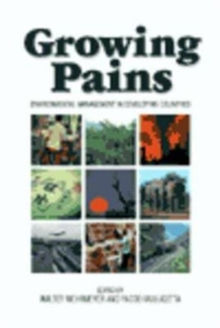 Growing Pains : Environmental Management in Developing Countries, Paperback / softback Book