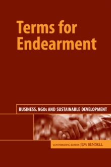 Terms for Endearment : Business, NGOs and Sustainable Development, Paperback / softback Book
