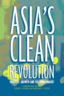 Asia's Clean Revolution : Industry, Growth and the Environment, Hardback Book