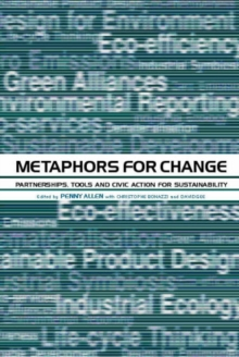 Metaphors for Change : Partnerships, Tools and Civic Action for Sustainability, Paperback / softback Book