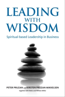 Leading with Wisdom : Spiritual-Based Leadership in Business, Hardback Book