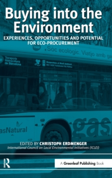 Buying into the Environment : Experiences, Opportunities and Potential for Eco-procurement, Hardback Book