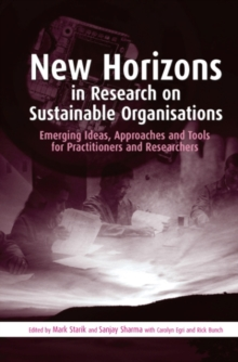 New Horizons in Research on Sustainable Organisations : Emerging Ideas, Approaches and Tools for Practitioners and Researchers, Hardback Book