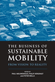 The Business of Sustainable Mobility : From Vision to Reality, Hardback Book