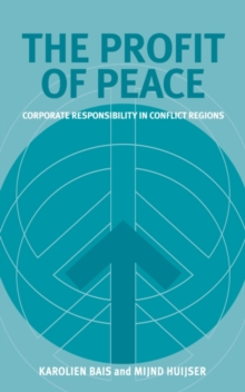 The Profit of Peace : Corporate Responsibility in Conflict Regions, Paperback / softback Book
