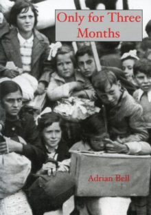 Only for Three Months : The Basque Children in Exile, Paperback Book