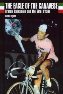 The Eagle of Canavese : Franco Balmamion and the Giro d'Italia, Paperback Book