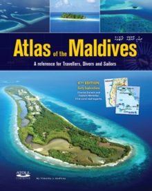 Atlas of the Maldives : A Reference for Travellers, Divers and Sailors, Hardback Book