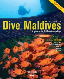 Dive Maldives : A Guide to the Maldives Archipelago, Hardback Book