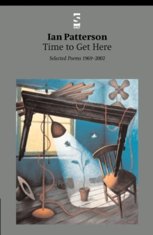 Time to Get Here : Selected Poems 1969-2002, Paperback / softback Book