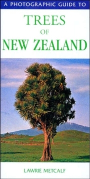 A Photographic Guide to the Trees of New Zealand, Paperback Book