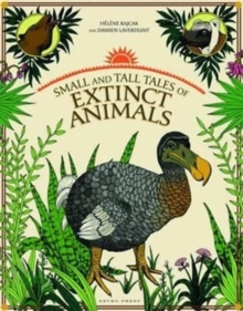 Small and Tall Tales of Extinct Animals, Hardback Book