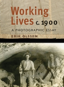 Working Lives c.1900 : A Photographic Essay, Paperback / softback Book