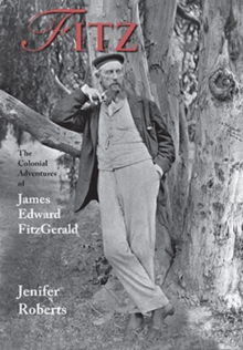 Fitz : The Colonial Adventures of James Edward FitzGerald, Paperback / softback Book