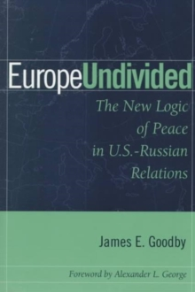 Europe Undivided : The New Logic of Peace in Us-Russian Relations, Paperback / softback Book
