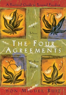 The Four Agreements Illustrated Edition: A Practical Guide to Personal Freedom, Paperback / softback Book