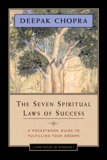 The Seven Spiritual Laws of Success : A Pocketbook Guide to Fulfilling Your Dreams, Paperback Book