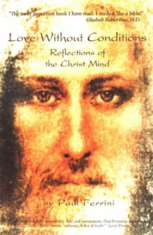 Love Without Conditions : Reflections of the Christ Mind, Part I, Paperback / softback Book
