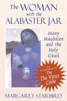The Woman with the Alabaster Jar : Mary Magdalen and the Holy Grail, Paperback Book