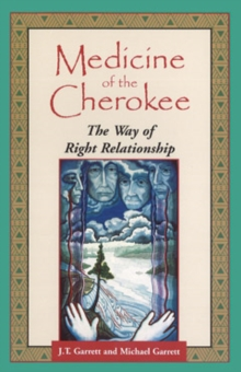 Medicine of the Cherokee : The Way of Right Relationship, Paperback / softback Book