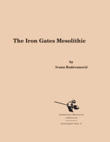 The Iron Gates Mesolithic, Hardback Book