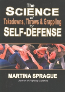 The Science of Takedowns, Throws and Grappling for Self-Defense, Paperback Book