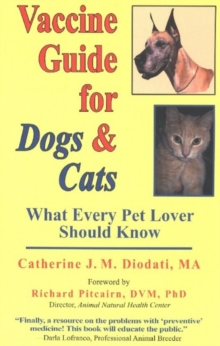 Vaccine Guide for Dogs & Cats : What Every Pet Lover Should Know, Paperback Book