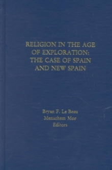 Religion in the Age of Exploration: : The Case of New Spain., Hardback Book