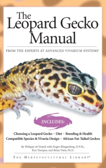 The Leopard Gecko Manual : Includes African Fat-Tailed Geckos, Paperback Book