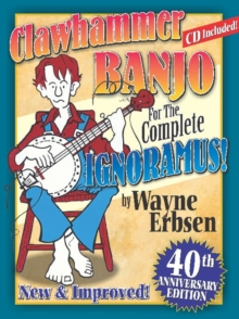 Clawhammer Banjo for the Complete Ignoramus!, Spiral bound Book