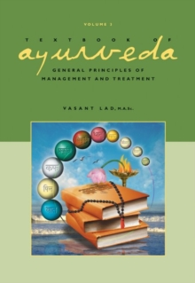 Textbook of Ayurveda : Volume 3 -- General Principles of Management and Treatment, Hardback Book