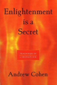 Enlightenment is a Secret : Teachings of Liberation, Paperback Book